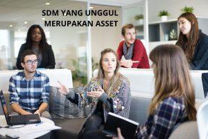 SDM Unggul merupakan Asset