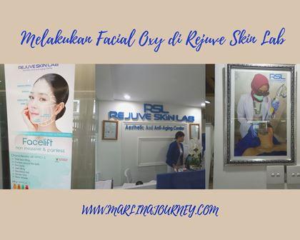 Melakukan Facial Oxy di Rejuve Skin Lab