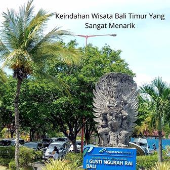 Keindahan Wisata Bali Timur Yang Sangat Menarik