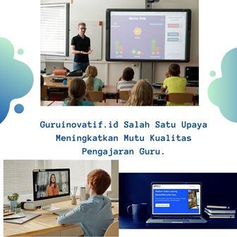 GuruInovatif.id Salah Satu Upaya Meningkatkan Mutu Kualitas Pengajaran Guru.