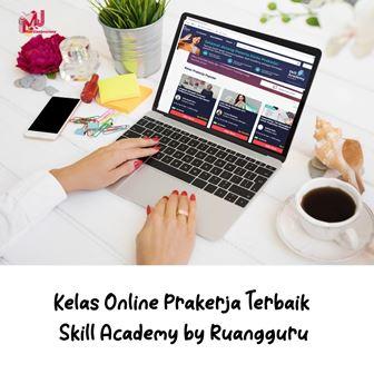 Kelas Online Prakerja Terbaik Skill Academy by Ruangguru