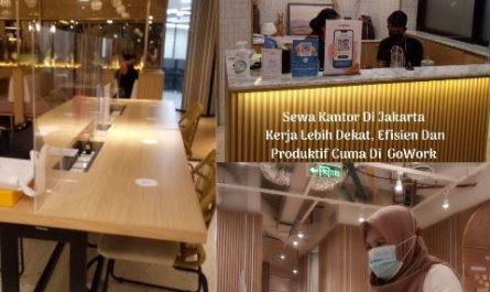 Sewa Kantor Di Jakarta Kerja Lebih Dekat, Efisien dan Produktif Cuma Di GoWork