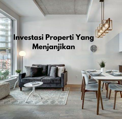 Investasi Properti Yang Menjanjikan