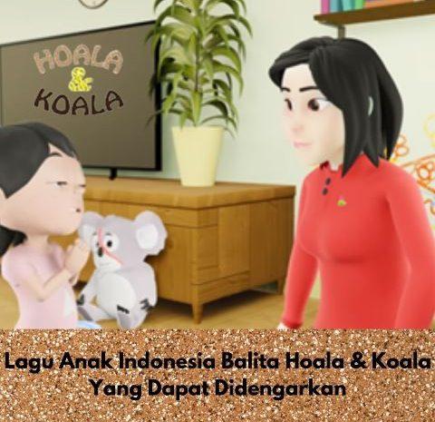 Lagu Anak Indonesia Balita Hoala Koala Yang Dapat Didengarkan